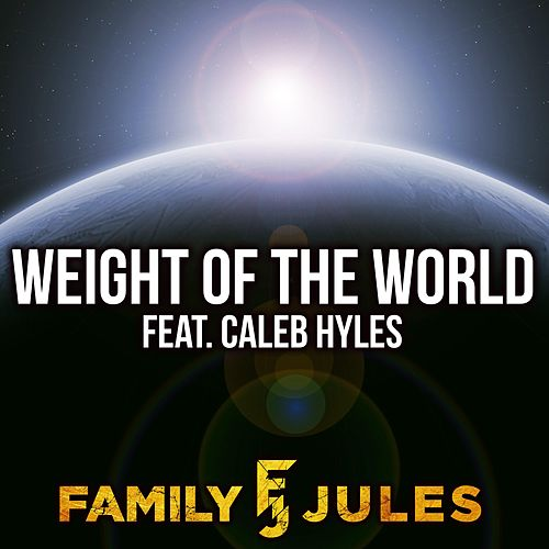 Weight of the World de FamilyJules
