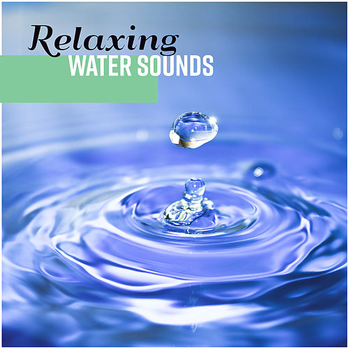 Relaxing Water Sounds 2018 by Relaxing Spa Music