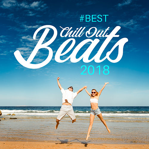Best Chill Out Beats 2018 by Ibiza Dance Party : Napster