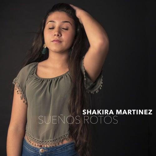 Sueños Rotos de Shakira Martínez