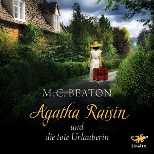 Agatha Raisin und die tote Urlauberin by M. C. Beaton