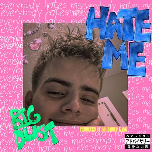 Hate Me by Big Dust