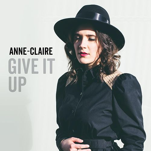 Give It Up by Anne Claire