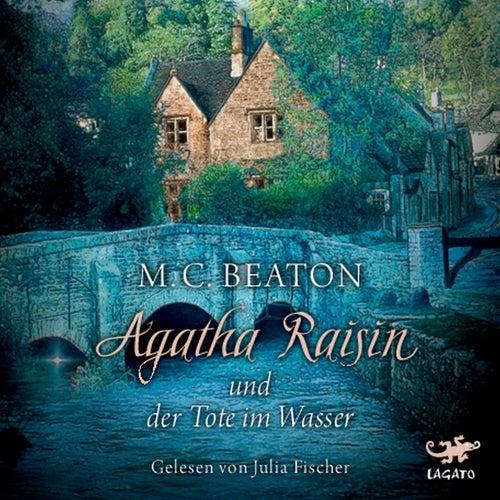 Agatha Raisin und der Tote im Wasser by M. C. Beaton