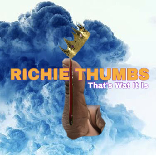 Thats What It Is de Richie Thumbs