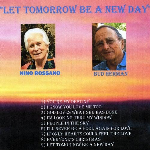 Let Tomorrow Be a New Day de Nino Rossano