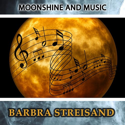 Moonshine And Music de Barbra Streisand