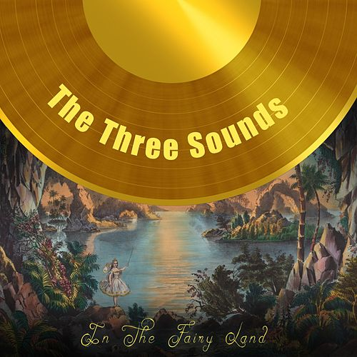 In The Fairy Land by The Three Sounds