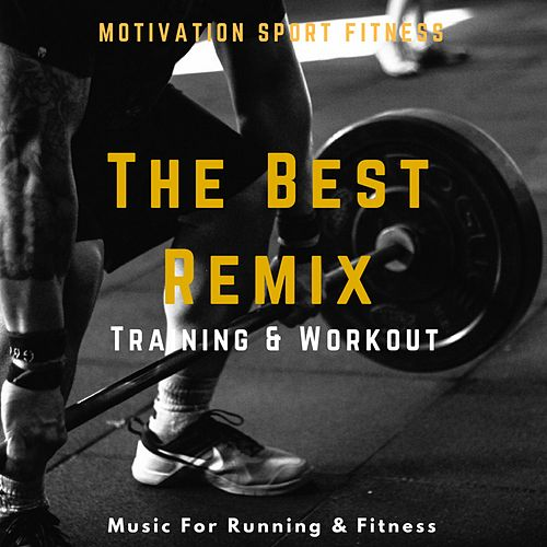 The Best Remix Training & Workout (Music for Running & Fitness) de Motivation Sport Fitness