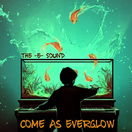 The E Sound - Come as Everglow von JunLIB