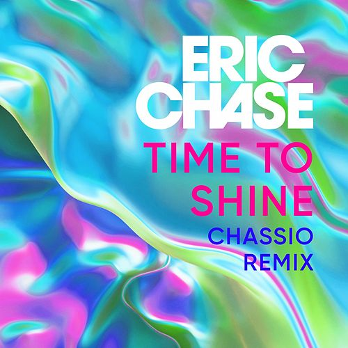 Time to Shine (Chassio Remix) von Eric Chase