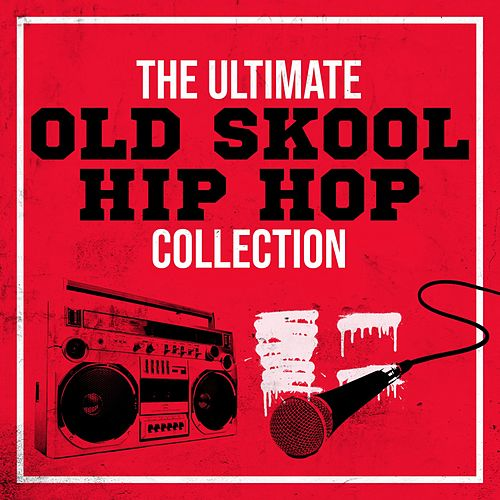 The Ultimate Old Skool Hip Hop Collection von Various Artists