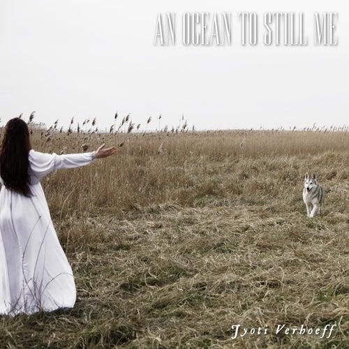 An Ocean to Still Me by Jyoti Verhoeff