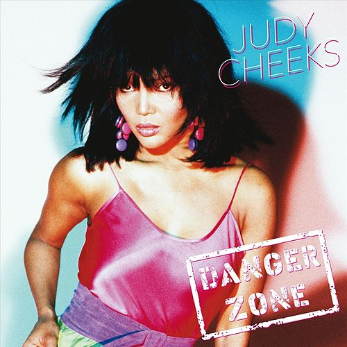 Danger Zone de Judy Cheeks