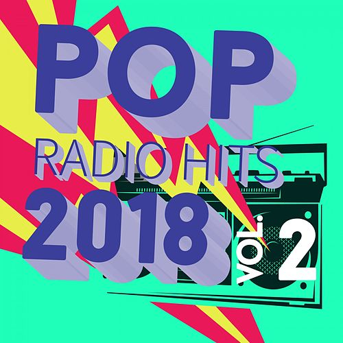 Pop Radio Hits 2018, Vol. 2 de Various Artists
