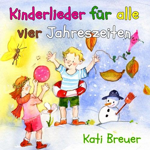 Kinderlieder für alle vier Jahreszeiten von Kati Breuer