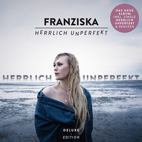Herrlich unperfekt (Deluxe Edition) von Franziska