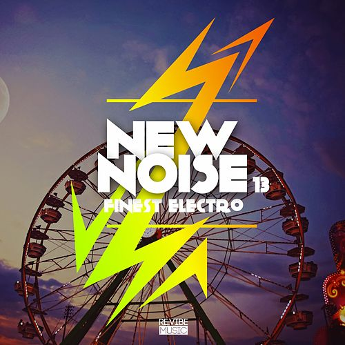 New Noise - Finest Electro, Vol. 13 by Various Artists