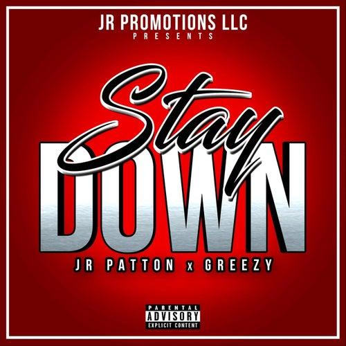 Stay Down (feat. Greezy) de J.R. Patton