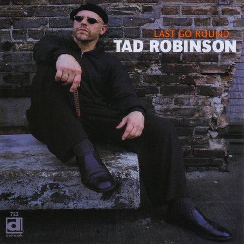Last Go Round de Tad Robinson