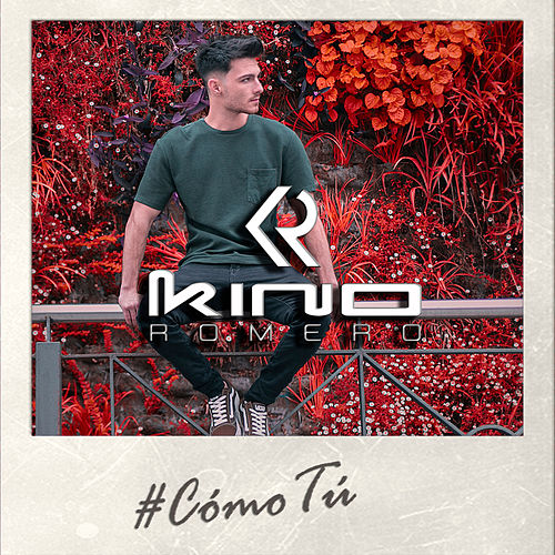 #ComoTú by Kino Romero