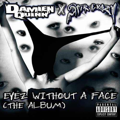 Eyez Without a Face by Damien Quinn