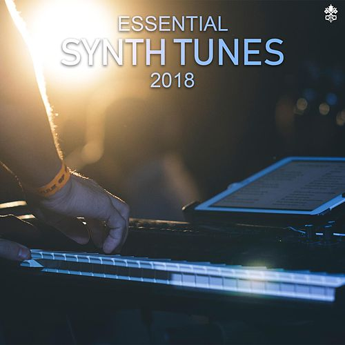 Essential Synth Tunes 2018 by Various Artists