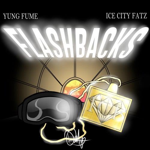 Flashbacks von Yung Fume