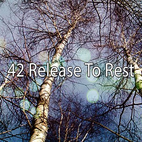 42 Release To Rest von Best Relaxing SPA Music
