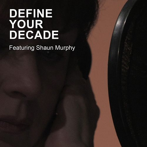 Define Your Decade - Single by Shaun Murphy