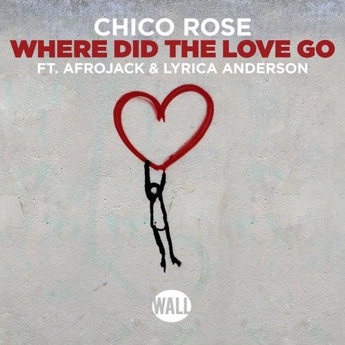 Where Did the Love Go von Chico Rose