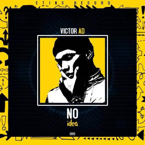 No Idea by Victor AD