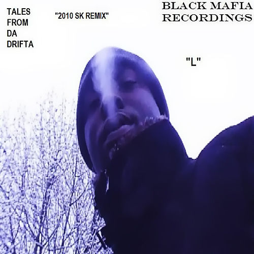 Tales From Da Drifta 2010 Sk Remix by L