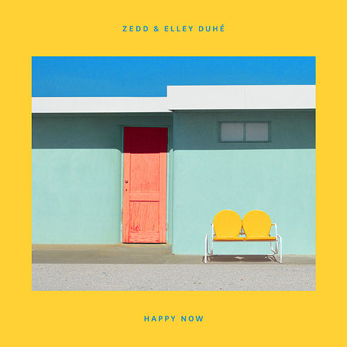 Happy Now de Zedd & Elley Duhé
