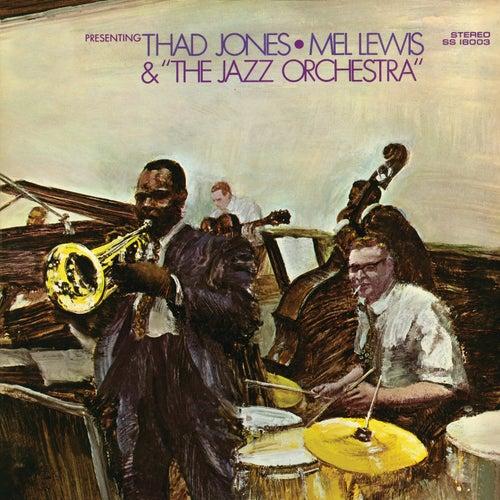 Presenting Thad Jones-Mel Lewis & The Jazz Orchestra by Thad Jones