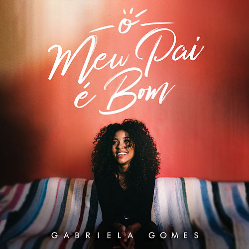 O Meu Pai É Bom (Playback) de Gabriela Gomes