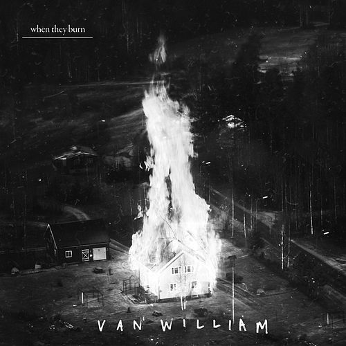 When They Burn by Van William