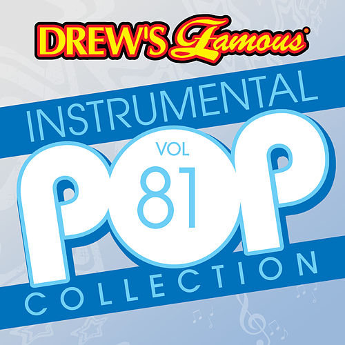 Drew's Famous Instrumental Pop Collection (Vol. 81) von The Hit Crew(1)