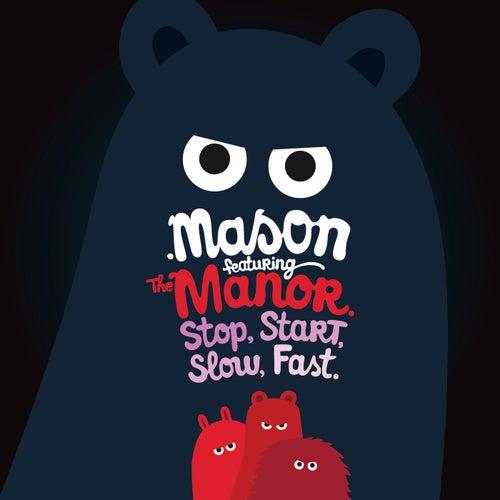Stop Start Slow Fast by Mason