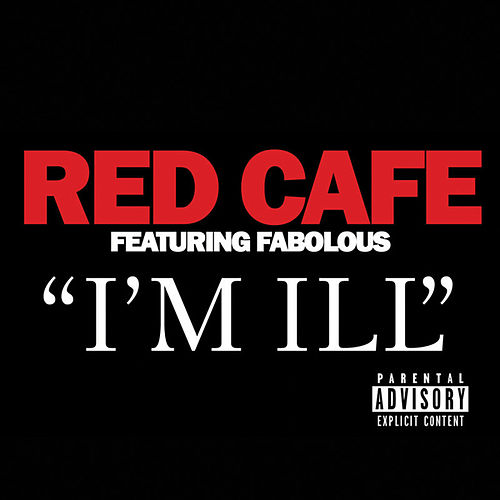 I'm Ill (feat. Fabolous) von Red Cafe