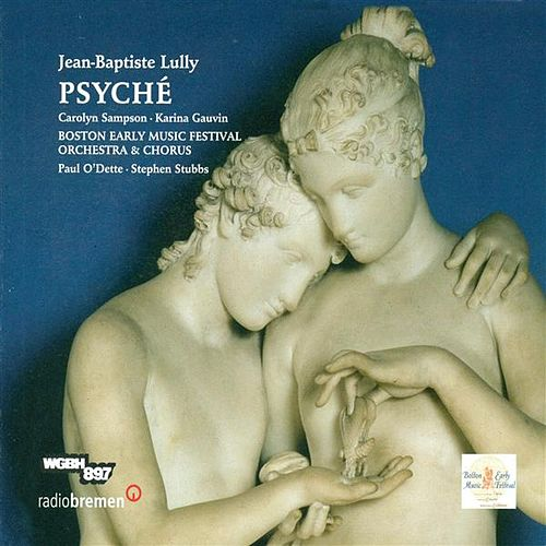 Lully, J.-B.: Psyche [Opera] by Stephen Stubbs