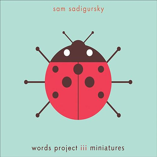 Sadigursky, Sam: Words Project III Miniatures by Various Artists