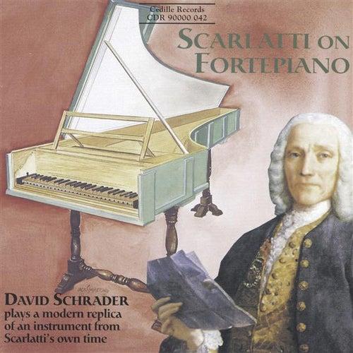 Scarlatti: Fortepiano Sonatas by David Schrader