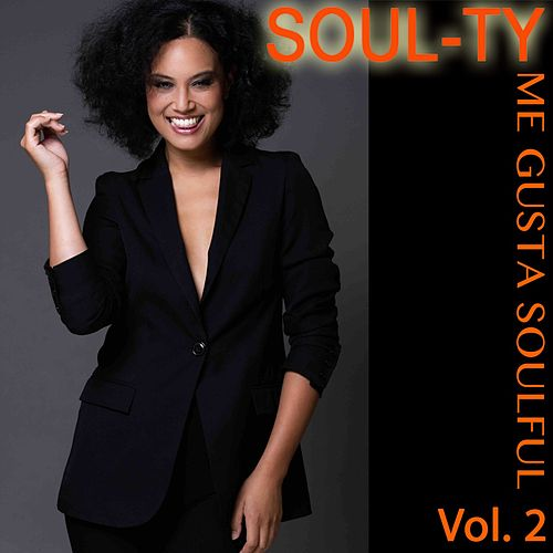 Me Gusta Soulful, Vol. 2 by Soul-Ty