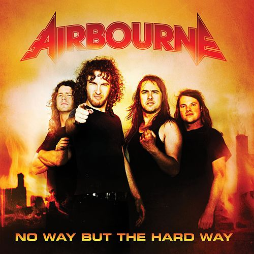 No Way But The Hard Way de Airbourne