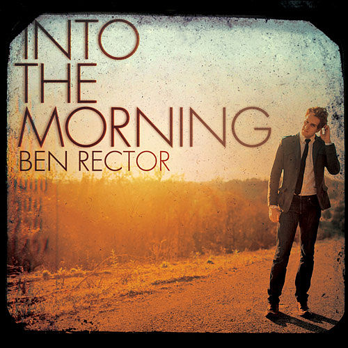 Into the Morning by Ben Rector