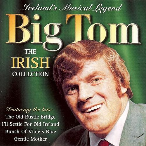 The Irish Collection by Big Tom