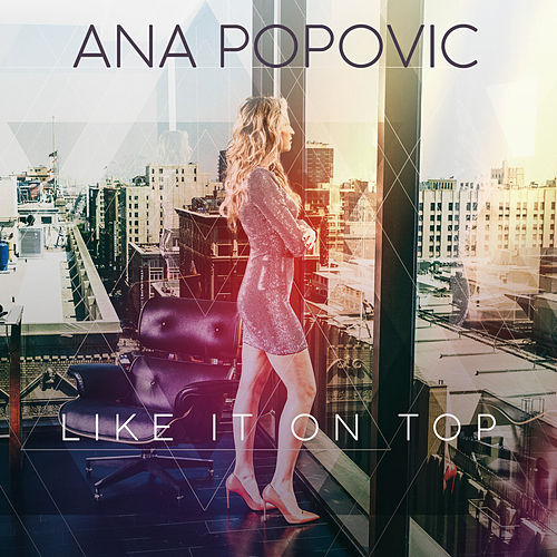 Like It on Top de Ana Popovic