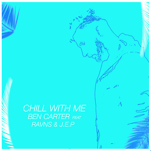 Chill With Me de Ben Carter