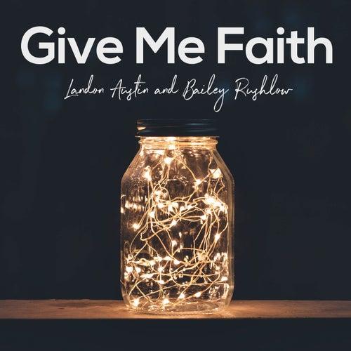 Give Me Faith (Acoustic) by Landon Austin